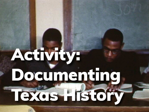 Activity - Documenting Texas History